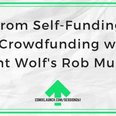 From Self-Funding to Crowdfunding with Night Wolf's Rob Multari