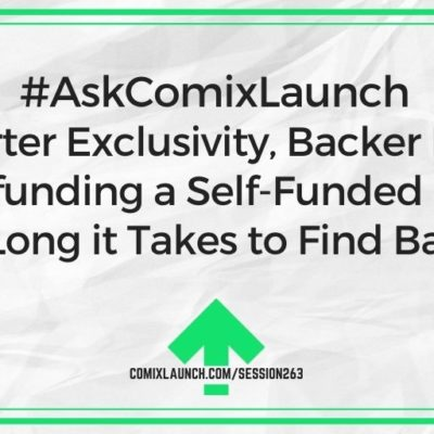 #AskComixLaunch Kickstarter Exclusivity, Backer Fatigue, Crowdfunding a Self-Funded Book & How Long it Takes to Find Backers