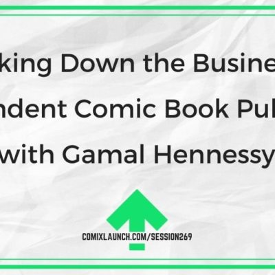 Breaking Down the Business of Independent Comic Book Publishing with Gamal Hennessy
