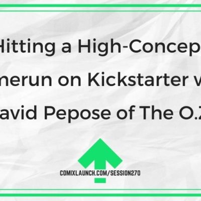 Hitting a High-Concept Homerun on Kickstarter with David Pepose of The O.Z.