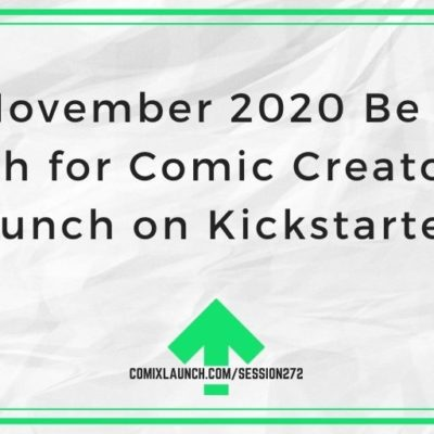 Will November 2020 Be a Bad Month for Comic Creators to Launch on Kickstarter?