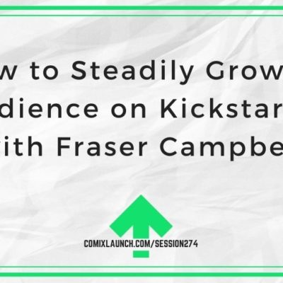How to Steadily Grow an Audience on Kickstarter with Fraser Campbell