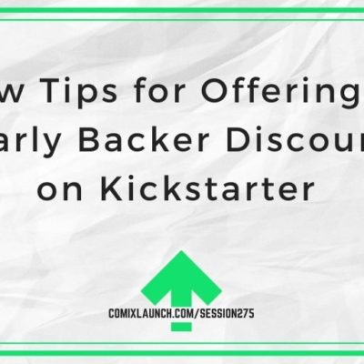 New Tips for Offering an Early Backer Discount on Kickstarter