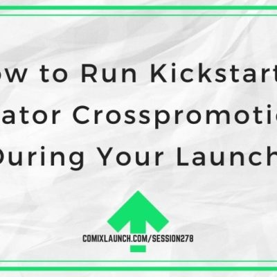 How to Run Kickstarter Creator Crosspromotions During Your Launch