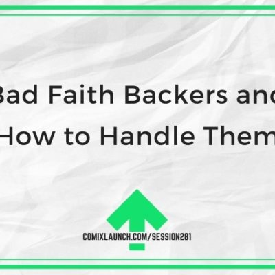 Bad Faith Backers and How to Handle Them