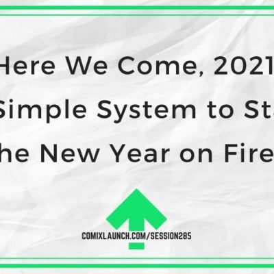 Here We Come, 2021! A Simple System to Start the New Year on Fire!