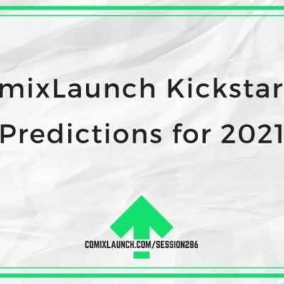 ComixLaunch Kickstarter Predictions for 2021