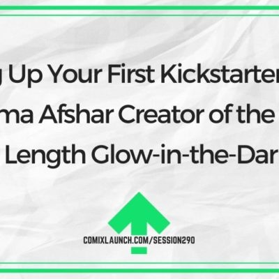Lighting Up Your First Kickstarter Launch with Nima Afshar Creator of the World's First Full Length Glow-in-the-Dark Comic