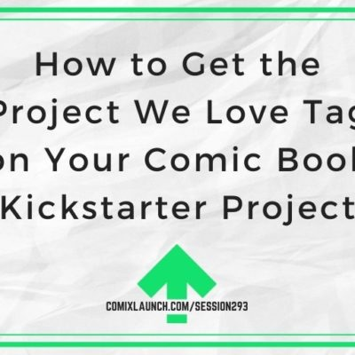 How to Get the Project We Love Tag on Your Comic Book Kickstarter Project