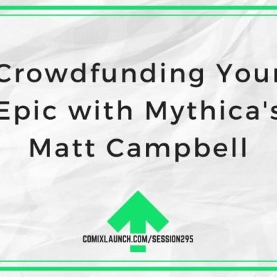 Crowdfunding Your Epic with Mythica's Matt Campbell