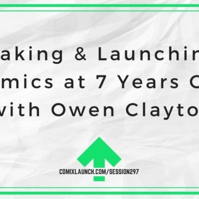 Making & Launching Comics at 7 Years Old with Owen Claytor
