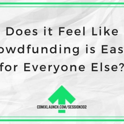 Does it Feel Like Crowdfunding is Easier for Everyone Else?