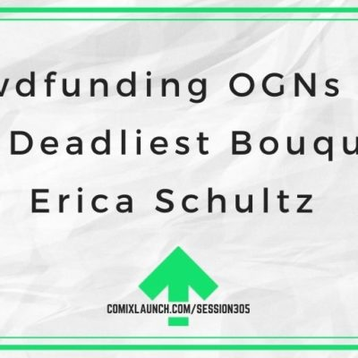 Crowdfunding OGNs with The Deadliest Bouquet's Erica Schultz