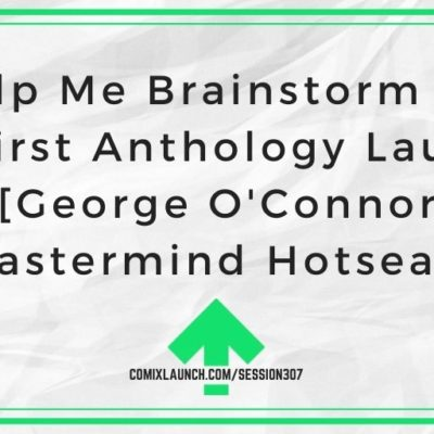 Help Me Brainstorm for My First Anthology Launch! [George O'Connor Mastermind Hotseat]