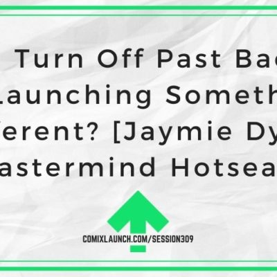 Will I Turn Off Past Backers by Launching Something Different? [Jaymie Dylan Mastermind Hotseat]