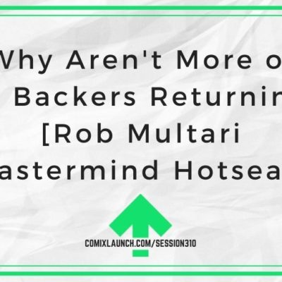Why Aren't More of My Backers Returning? [Rob Multari Mastermind Hotseat]
