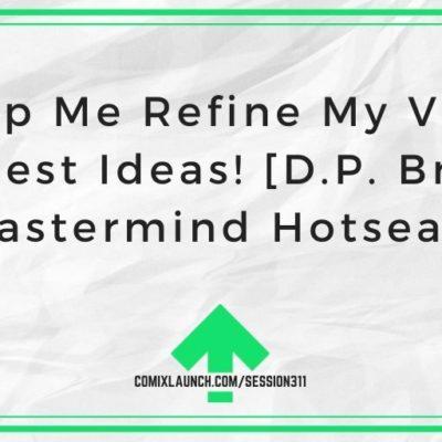 Help Me Refine My Viral Contest Ideas! [D.P. Brown Mastermind Hotseat]