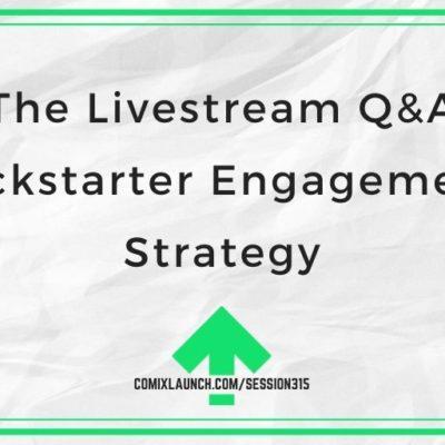 The Livestream Q&A Kickstarter Engagement Strategy