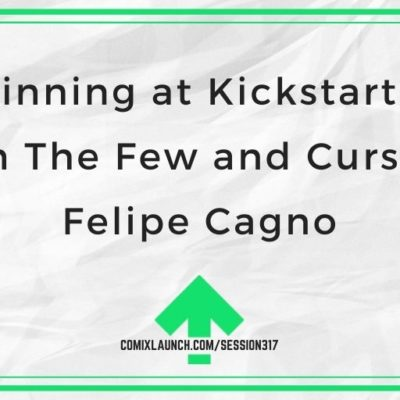 Winning at Kickstarter with The Few and Cursed's Felipe Cagno