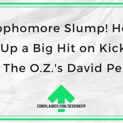 No Sophomore Slump! How to Follow Up a Big Hit on Kickstarter with The O.Z.'s David Pepose