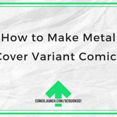 How to Make Metal Cover Variant Comics