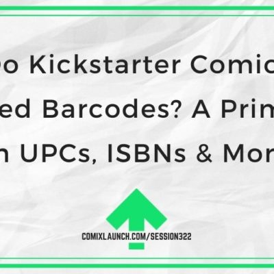 Do Kickstarter Comics Need Barcodes? A Primer on UPCs, ISBNs & More!