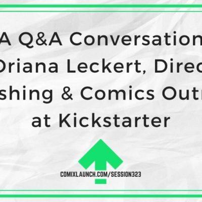 A Q&A Conversation with Oriana Leckert, Director of Publishing & Comics Outreach at Kickstarter